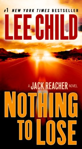 Lee Child - Nothing To Lose - Jack Reacher Book 12